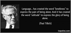 Language... has created the word
