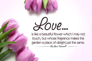 Love is like a beautiful flower