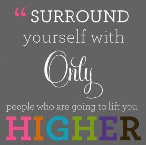 always_surround_yourself_with_positive_people_quotes