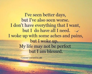 My Life May Not be Perfect but I am Blessed ~ Blessing Quote