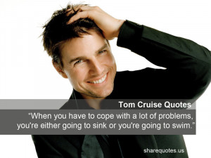 Tom Cruise Quote 15