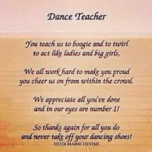 Thank You Quotes For Dance Teachers Dance teacher poem