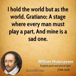 the world gratiano a stage where every man must play a part and mine ...