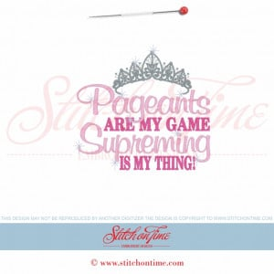 6075 Sayings : Pageants Is My Game 5x7