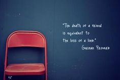The death of a friend... The sudden death of a close childhood friend ...