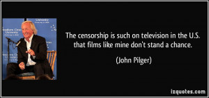 The censorship is such on television in the U.S. that films like mine ...
