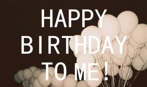 happy birthday to me quotes tumblr