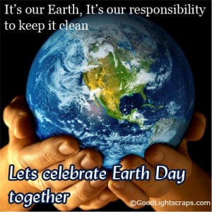Cool collection of Earth Day scraps, comments, quotes, sayings and ...