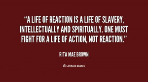 quote-Rita-Mae-Brown-a-life-of-reaction-is-a-life-119226.png