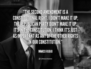 quote-Marco-Rubio-the-second-amendment-is-a-constitutional-right-55377 ...