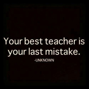 Learn from your mistakes #truth #mistake #learn #quote