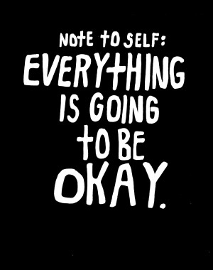 Everything Is Going to Be Okay