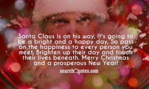 Santa Claus is on his way, It's going to be a bright and a happy day ...