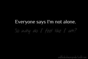 ... White text depressed depression alone feeling not alone but feeling so