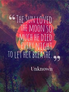 ... Quotes, Sun And Moon Quotes, Quotes Death, Death Quotes, Beauti