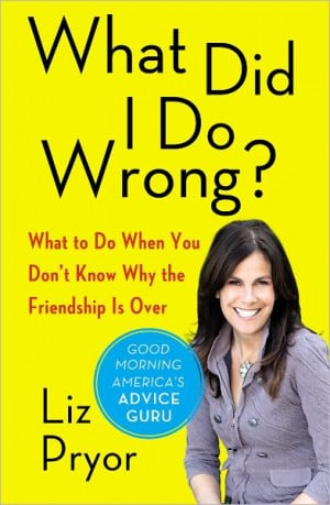 ... Do Wrong?: What to Do When You Don't Know Why the Friendship Is Over