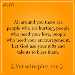 Use your gifts and talents God gave you!