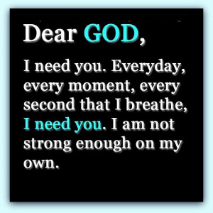 Help Me God I Need You Quotes