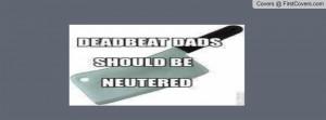 deadbeat dad Profile Facebook Covers
