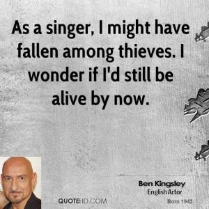 ben-kingsley-ben-kingsley-as-a-singer-i-might-have-fallen-among.jpg
