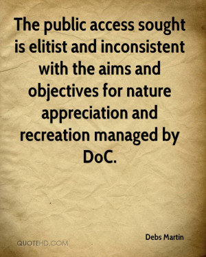 The public access sought is elitist and inconsistent with the aims and ...