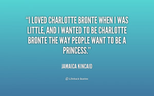 loved Charlotte Bronte when I was little, and I wanted to be ...