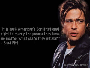 gay rights quote by Brad Pitt.Equality, Wonder Gay, Karma Quotes ...