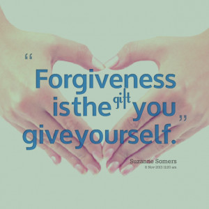 Quotes Picture: forgiveness is the gift you give yourself