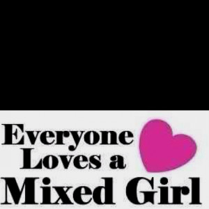 love being a mixed girl!