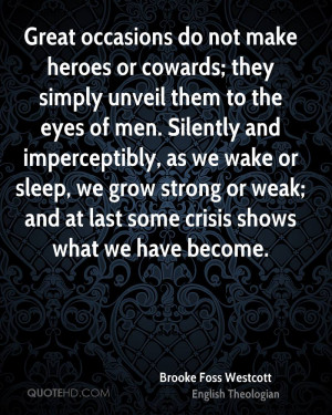 ... imperceptibly, as we wake or sleep, we grow strong or weak; and at