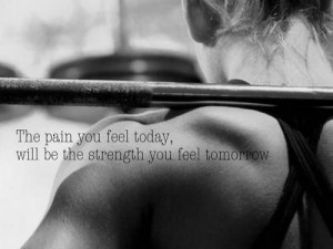 The pain you feel today..
