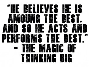... , and so he acts and performs the best.