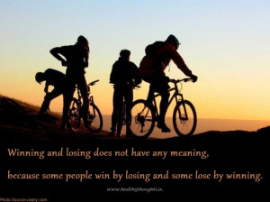 Winning and losing does not have any meaning,