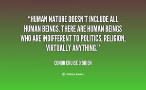 Human nature doesn't include all human beings. There are human beings ...