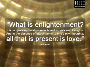 What is enlightenment? It is complete and total non-attachment to one ...