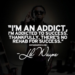 Im Addicted To Success Lil Wayne Quote Graphic
