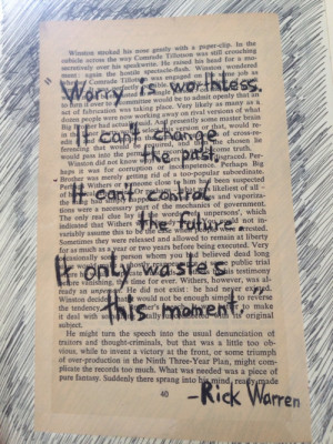 Worry is worthless. It can't change the past. It can't control ...