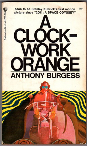 "a clockwork orange novel Review: in 'clockwork orange,' the future is  the novel ""a clockwork orange"" explores the  yet as you leave this ""a clockwork orange."