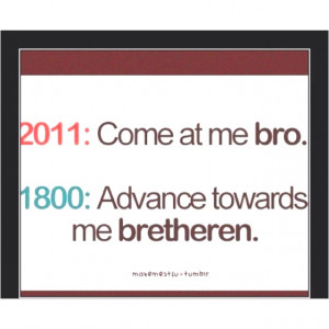 quotes come at me bro.