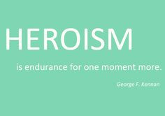 Heroism Quote More