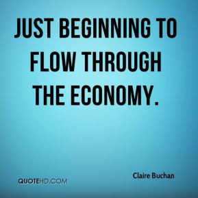Claire Buchan - just beginning to flow through the economy.