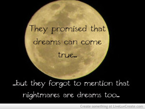 Quote Dreams Are Nightmares Too