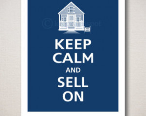 Keep Calm and SELL ON Real Estate T ypography Art Print 8x10 (Featured ...
