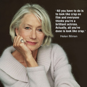 Helen Mirren - Movie Actor Quote - Film actor quote #helenmirren