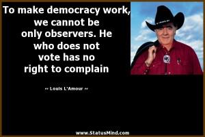 ... vote has no right to complain - Louis L'Amour Quotes - StatusMind.com