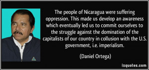 The people of Nicaragua were suffering oppression. This made us ...