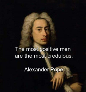Alexander pope, quotes, sayings, wise, brainy, positive, credulous