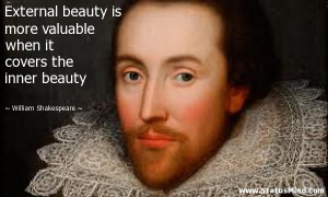 External beauty is more valuable when it covers the inner beauty