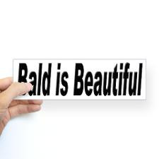 Bald is Beautiful Bumper Sticker for Bald Lovers for