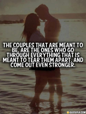 Meant to Be Quotes http://quotepix.com/The-Couples-That-Are-Meant ...